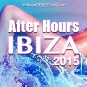 After Hours Ibiza 2015 Songs