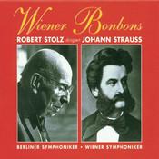 Wiener Bonbons - Robert Stolz dirigiert Johann Strauss Songs