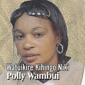 Watuikire Kihingo Nikii Song