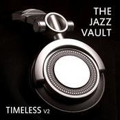 The Jazz Vault: Timeless, Vol. 2 Songs