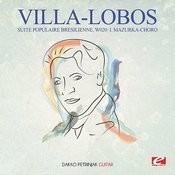 Villa-Lobos: Suite Populaire Bresilienne, W020: I. Mazurka-Choro (Digitally Remastered) Songs