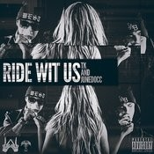 Ride Wit Us Song