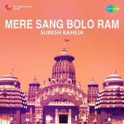 Suresh Raheja Mere Sang Bolo Ram Songs