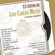 15 Éxitos de Luis Carlos Meyer (Versiones Originales) Songs