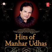 Hits Of Manhar Udhas Songs Download: Hits Of Manhar Udhas