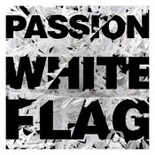 Passion: White Flag Songs