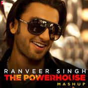 Ranveer Singh - The Powerhouse Mashup  Song