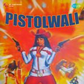 Pistolwali Songs