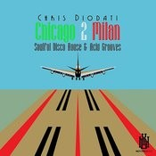 Chicago 2 Milan - Soulful Disco House & Acid Grooves Songs