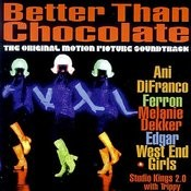 Better Than Chocolate (Original Motion Picture Soundtrack) Songs