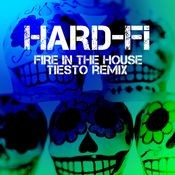 Fire In The House (Tiesto Remix) Songs