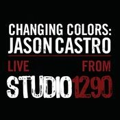 Changing Colors: Jason Castro Live from Studio 1290 Songs