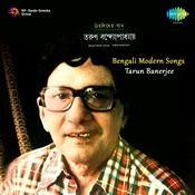 Modern Bengali Songs By Tarun Banerjee  Songs