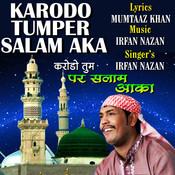 Mere Sarkar Aaye Hai Mp3 Song Download Karodo Tumper Salam Aaqa Mere Sarkar Aaye Hai Song By Irfan Nazan On Gaana Com