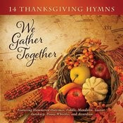 We Gather Together: 14 Thanksgiving Hymns Songs