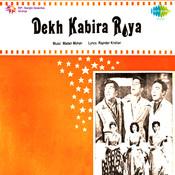 Dekh Kabira Roya Songs