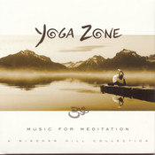 Yoga Zone: Music for Meditation--A Windham Hill Collection Songs