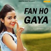 Fan Ho Gaya Song