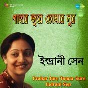 Indrani Sen - Prahar Jure Tomar Sure  Songs