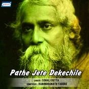 Pathe Jete Dekechile Songs