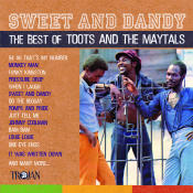 Sweet And Dandy The Best Of Toots And The Maytals Songs