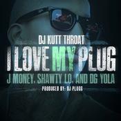 I Love My Plug (feat. Dg Yola, J Money & Shawty Lo) Song
