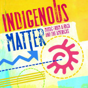 Indigenous Matter Songs