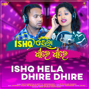 Ishq Hela Dhire Dhire Song