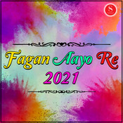 Fagan Aayo Re 2021 Songs