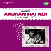 Anjaan Hai Koi Songs