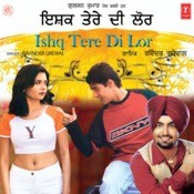 Ishq Tere Di Lorh (Hits Of Ravindra Grewal)  Songs