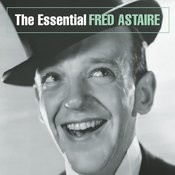 The Essential Fred Astaire Songs