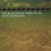 The Bluegrass Tribute To Jack Johnson Songs
