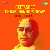 Bengali Devotional Songs By Geetasree Chhabi Bandopadhyay  Songs