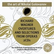 The Art of Nikolai Golovanov: Wagner - Overtures and Selections from Operas Songs