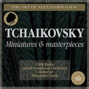 Tchaikovsky: Miniatures and Masterpieces Songs
