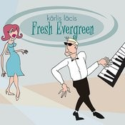 Fresh Evergreen Songs