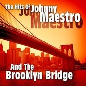 The Hits Of Johnny Maestro And The Brooklyn Bridge Songs