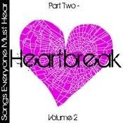 Songs Everyone Must Hear: Part Two - Heartbreak Vol 2 Songs