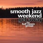 Smooth Jazz Weekend Get Away Songs