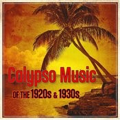 Calypso Music Of The 1920s & 1930s Songs