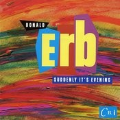 Donald Erb: Suddenly It's Evening Songs