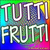 Tutti Frutti Songs