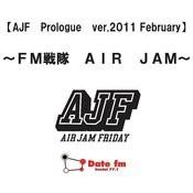 Ajf Prologue Ver. 2011 February - Fmsentai Air Jam - Songs
