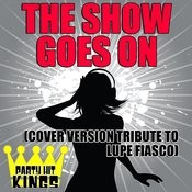 The Show Goes On (Cover Version Tribute To Lupe Fiasco) Songs