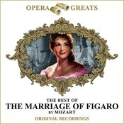 Opera Greats - The Best Of - The Marriage Of Figaro (Remastered) Songs