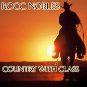 Rocc Nobles - Country With Class Songs