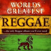40 - Worlds Greatest Reggae ...The Only Reggae Album You'll Ever Need Songs