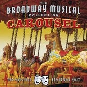 Carousel - Performed By The Original Broadway Cast Songs