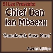 51 Lex Presents Samala-Ada Buso Mma Songs